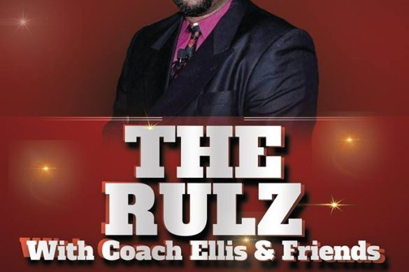 The Rulz with Coach Ellis and Friends